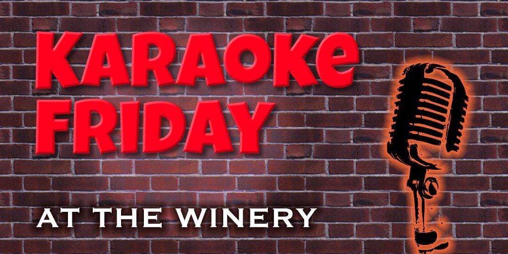 Karaoke Friday at the Winery