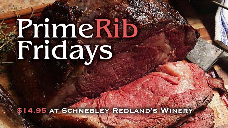 Prime Rib Friday at Schnebly Redland's Winery