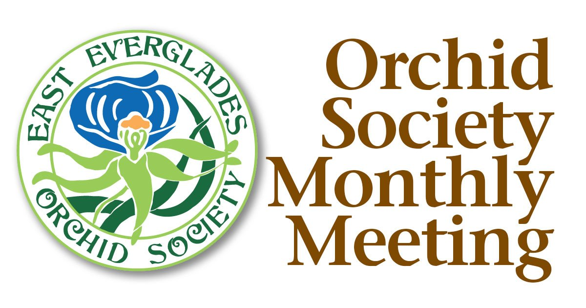East Everglades Orchid Society Monthly Meetings