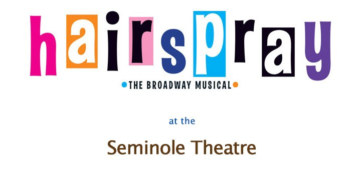 Hairspray the Broadway Musical at Seminole Theatre
