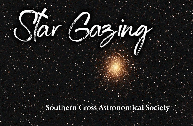 Star Gazing - SOuthern Cross Astronomical Society