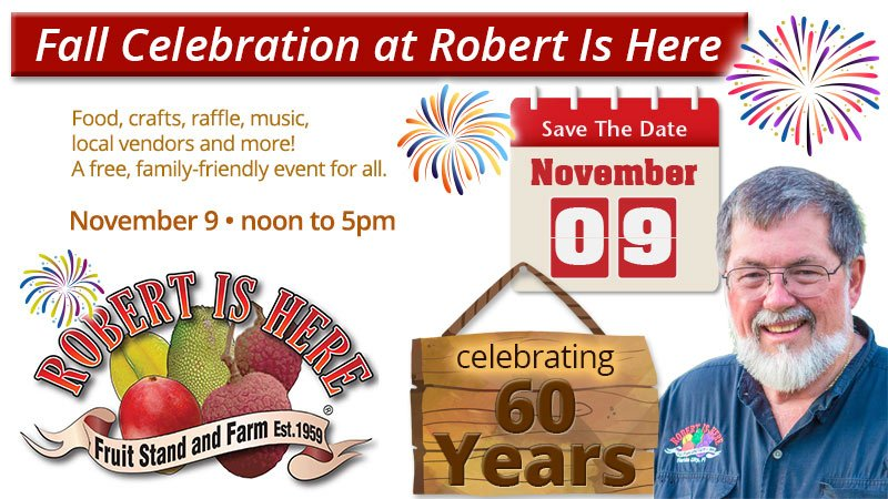 Robert Is Here Fall Celebration Celebrating 60 years in Business
