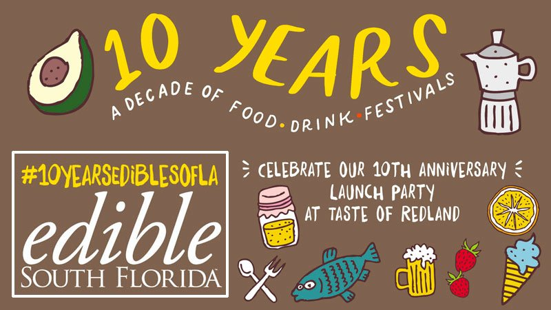 Edible South Florida Magazine - Ten Year Celebration